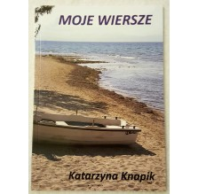 """Tomik poezji """"Moje wiersze"""". Katarzyna Knapik"""